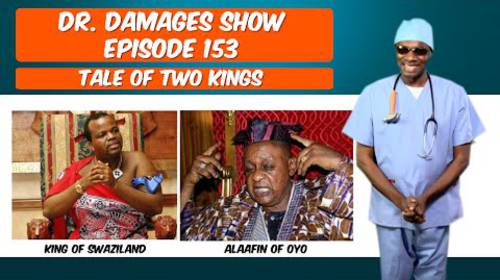 Dr. Damages 153: The Tale of Two Kings: Swazi King Vs. Alaafin of Oyo